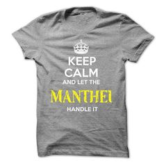 MANTHEI - KEEP CALM AND LET THE MANTHEI HANDLE IT - #gift for men #shower gift. GET YOURS => https://www.sunfrog.com/Valentines/MANTHEI--KEEP-CALM-AND-LET-THE-MANTHEI-HANDLE-IT-53449185-Guys.html?68278