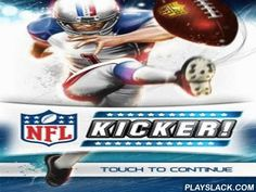 NFL Kicker!  Android Game - playslack.com , One more imitator of American football in which there re 32 official NFL factions. appoint your player, modify his constants and change for an equal as a kicker. Kicker - a player competing  penalties and making goals to the oppositions. blow the ball more precisely and guide your team to the success. think spacing to your goal, and also the speed and the zigzag path. expertness of your contestant will increase with each equal. In the game there s…