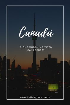 O visto canadense mudou. O que mudou para os Brasileiros com as facilidades anunciadas pelo governo do Canadá?