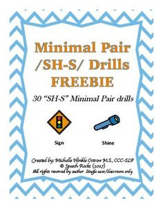 This download includes 30 sh/s minimal pair drills.  I love to use these to promote auditory/proprioceptive awareness and muscle memory.  I LOVE FEEDBACK! PLEASE TAKE THE TIME TO DROP ME A LINE!Created by: Michelle Hinkle Ostrow M.S., CCC-SLP Speech Rocks (2016)All rights reserved by author ~ single user/classroom only