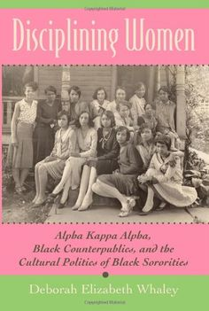 Disciplining Women: Alpha Kappa Alpha, Black Counterpublics, and the Cultural Politics of Black Sororities by Deborah Elizabeth Whaley Photo: University of Kansas, 1917 Aka Sorority, Alpha Kappa Alpha Sorority, Sorority Life, Sorority And Fraternity, My Black Is Beautiful, Pretty In Pink, Pretty Girls, Greek Life, Before Us