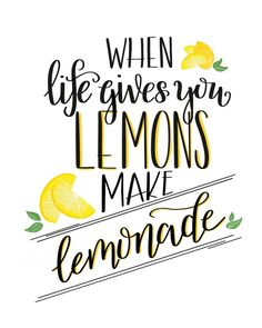 DIY Crafts :  gorgeous hand-lettered free printable of the 'when life gives you lemons ma