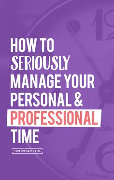 How To Manage Your Personal & Professional Time >>> Click the PIN read!