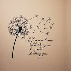 Dandelion Wall Decal Quote Life Is A Balance Holding On Letting Go- Inspirational Quote Wall Art Vinyl Lettering Bedroom Flower Decor # 15 - Dandelion Wall Decal Quote Life Is Keeping A Balance Inspirational Wall Decals, Wall Art Quotes, Sign Quotes, Inspirational Quotes, Quote Wall, Mom Quotes, Dandelion Quotes, Dandelion Wall Decal, Dandelion Art