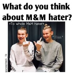 Fuck those haters I Got You, Love You, I Go Crazy, Cute Twins, Say More, Keep Calm And Love, Funny Moments, Music Artists, Messages