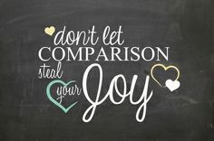 Chalkboard Don't let comparison steal your joy Art Print