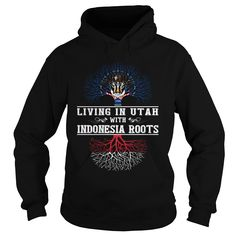 019 LIVING IN UTAH WITH INDONESIA ROOTS HOODIE  This shirt is for you! Tshirt, Women Tee and Hoodie are available. 👕 BUY IT here: https://www.sunfrog.com/019-LIVING-IN-UTAH-WITH-INDONESIA-ROOTS-Black-Hoodie.html?id=57545