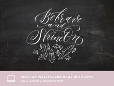 Be brave and shine on, by Molly Jacques || designlovefest.com