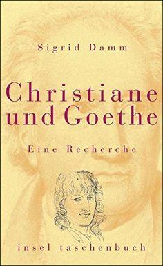 Christiane und Goethe von Sigrid Damm https://www.amazon.de/dp/3458345000/ref=cm_sw_r_pi_dp_x_EwBkybS05DBET