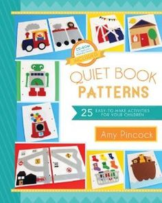 Quiet Book Patterns: 25 Easy-to-Make Activities for Your Children (CD Included). Keep the smile on your child's face while putting an end to noisy escapades. No need to stifle curiosity or squelch creativity; this guide helps you put together the perfect quiet-time book for car rides, waiting rooms, and church meetings. Even amateur crafters can create custom-made activities that are sure to keep your childrens' brains active and their hands happy. #quietbook