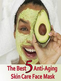 Skin Care And Health Tips: The Best 5 Anti-Aging Skin Care Face Mask