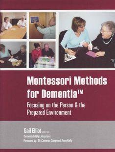 Montessori Methods for Dementia - Focusing on the Person and the Prepared Environment #elderlycaredementia