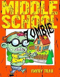 Middle School Zombie: A Middle School Zombie Action and A... https://www.amazon.com/dp/B06ZZNQW8X/ref=cm_sw_r_pi_dp_x_qdp-yb35V86AJ