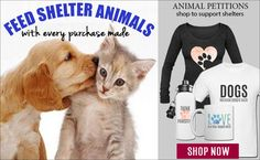 Thank You! Please Spread the Word:  Shop to Feed Shelter Animals:   More Petitions: