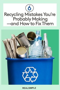 6 Recycling Mistakes Youre Probably Makingand How to Fix Them Reduce Reuse Recycle, Diy Recycle, Recycling Programs, Recycling Bins, Recyle, Real Simple, Glass Containers, Money Saving Tips, Mistakes