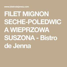 FILET MIGNON SECHE-POLEDWICA WIEPRZOWA SUSZONA - Bistro de Jenna