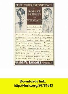 Correspondence (9780333213001) Robert Bridges, W. B. Yeats, Richard J. Finneran , ISBN-10: 0333213009  , ISBN-13: 978-0333213001 ,  , tutorials , pdf , ebook , torrent , downloads , rapidshare , filesonic , hotfile , megaupload , fileserve
