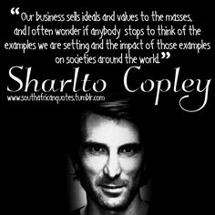 """Our business sells ideals and values to the masses, and I often wonder if anybody stops to think of the examples we are setting and the impact of those examples on societies around the world."" — Sharlto Copley #Quote  #SouthAfrican #Africa #African #Actor #Producer #Director #Film #Business #Sells #Ideals #Values #Masses #Anybody #Stops #Think #Examples #We #Setting #Impact #Societies #Around #World #RSAQuotes  www.twitter.com/rsaquotes www.pinterest.com/rsaquotes www.facebook.com/rsaquotes…"