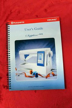 The Husqvarna Viking Sapphire 960Q Sewing machine User's Guide