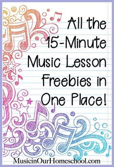 All the 15-Minute Music Lesson Freebies in One Place! - Music in Our Homeschool