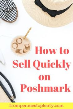 Are you looking to make some money by selling the clothes in your closet? Here's what it takes to sell quickly on Poshmark, one of the fastest resale platforms around. #poshmark #resale #makemoneyfromhome #extramoney #frompenniestoplenty