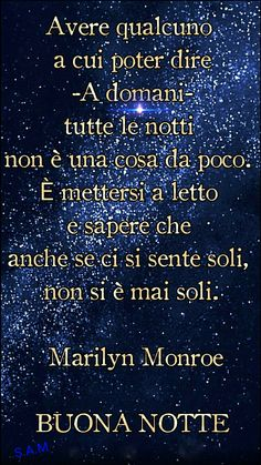 Buona notte Quotes Thoughts, Life Quotes, Cogito Ergo Sum, Italian Life, Good Night Wishes, Learning Italian, Marilyn Monroe, Good Morning, Encouragement