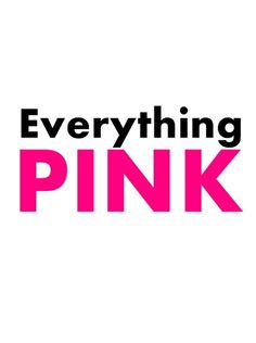 Everything PINK . . . InsPictures   via Tumblr