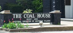 The Coal House in Williamson, WV  http://www.wvyourway.com/west_virginia/tourism.aspx