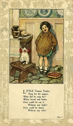 """Little Tommy Tucker..."" illustration by Clara M. Burd for her book 'Mother Goose and Her Goslings', c. 1912-18. Courtesy The Texas Collection, Baylor University."