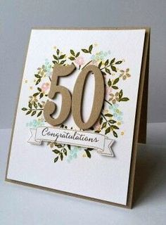 Stampin' Up Number of Years Stamp Set & Large Numbers Framelits. Stampin' Up Number of Years Stamp S 50th Anniversary Cards, Handmade Anniversary Cards, Karten Diy, Birthday Numbers, Milestone Birthdays, Happy Birthdays, Stamping Up Cards, Congratulations Card, Card Making Inspiration