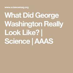 What Did George Washington Really Look Like? | Science | AAAS