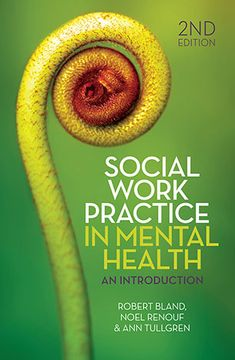 Buy Social Work Practice in Mental Health: An introduction by Ann Tullgren, Noel Renouf, Robert Bland and Read this Book on Kobo's Free Apps. Discover Kobo's Vast Collection of Ebooks and Audiobooks Today - Over 4 Million Titles! Mental Health Policy, Mental Health Problems, Social Work Practice, Health Practices, Social Policy, Self Determination, Human Development, Human Services, Book Publishing