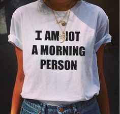 Cool I Am Not A Morning Person T-Shirt,  This shirts screams me. Definitely fits my personality
