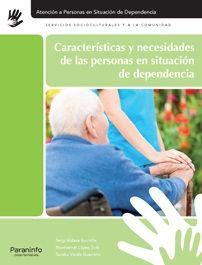 Características y necesidades de las personas en situación de dependencia / Sergi Aldave Escrichs, Montserrat López Solé y Sandra Varela Guerrero: http://kmelot.biblioteca.udc.es/record=b1523823~S1*gag