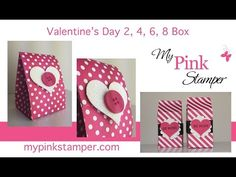 My Pink Stamper: Thursday VIDEO Tutorial - How to Make a 2, 4, 6, 8 Box for Valentine's Day