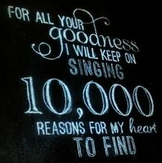 10,000 reasons and more...