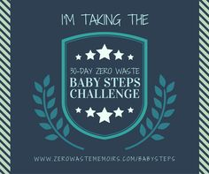 The 30-Day Zero Waste Baby Steps Challenge will equip you with the knowledge, tools, and resources you need to test the waters of a Zero Waste life.