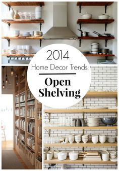 2014 Home Decor Trends: Open Shelving!! Tons of great ideas to incorporate open shelving in YOUR home! #DIY