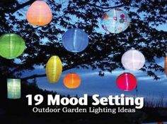 19 Mood Setting Outdoor Garden Lighting Ideas