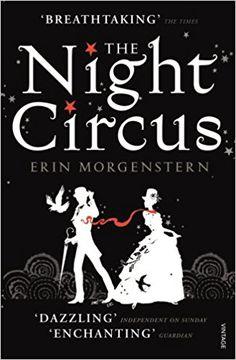 The Night Circus: Amazon.co.uk: Erin Morgenstern: 9780099554790: Books