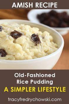 Mary's Old-Fashioned Amish Rice Pudding Amish Recipes, Rice Recipes, Cooking Recipes, Old Fashioned Rice Pudding, Creamy Rice Pudding, Raisin, Sweet Tooth, Puddings, Ethnic Recipes