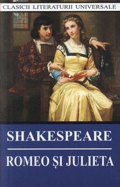 William Shakespeare - Romeo si Julieta -