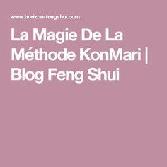 La Magie De La Méthode KonMari | Blog Feng Shui                                                                                                                                                                                 Plus