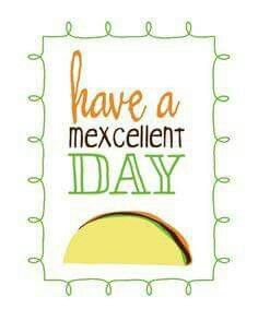 Have a Mexcellent Day / let's taco bout how awesome I am