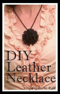 Crafting in the Rain: How to Make a Leather Necklace