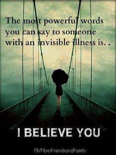 I believe you #quote #pain #fibro