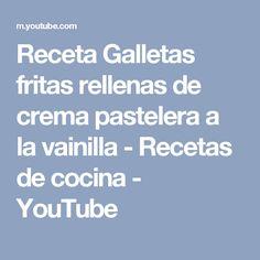 Receta Galletas fritas rellenas de crema pastelera a la vainilla - Recetas de cocina - YouTube