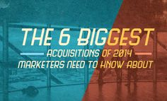 The 6 Biggest Acquisitions of 2014 Marketers Need to Know About - #infographic #socialmedia #marketing