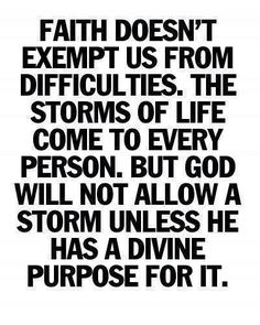 There's purpose for the storm.