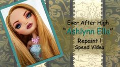 Ever After High Ashlynn Repaint speed video by IvyHeart Designs!